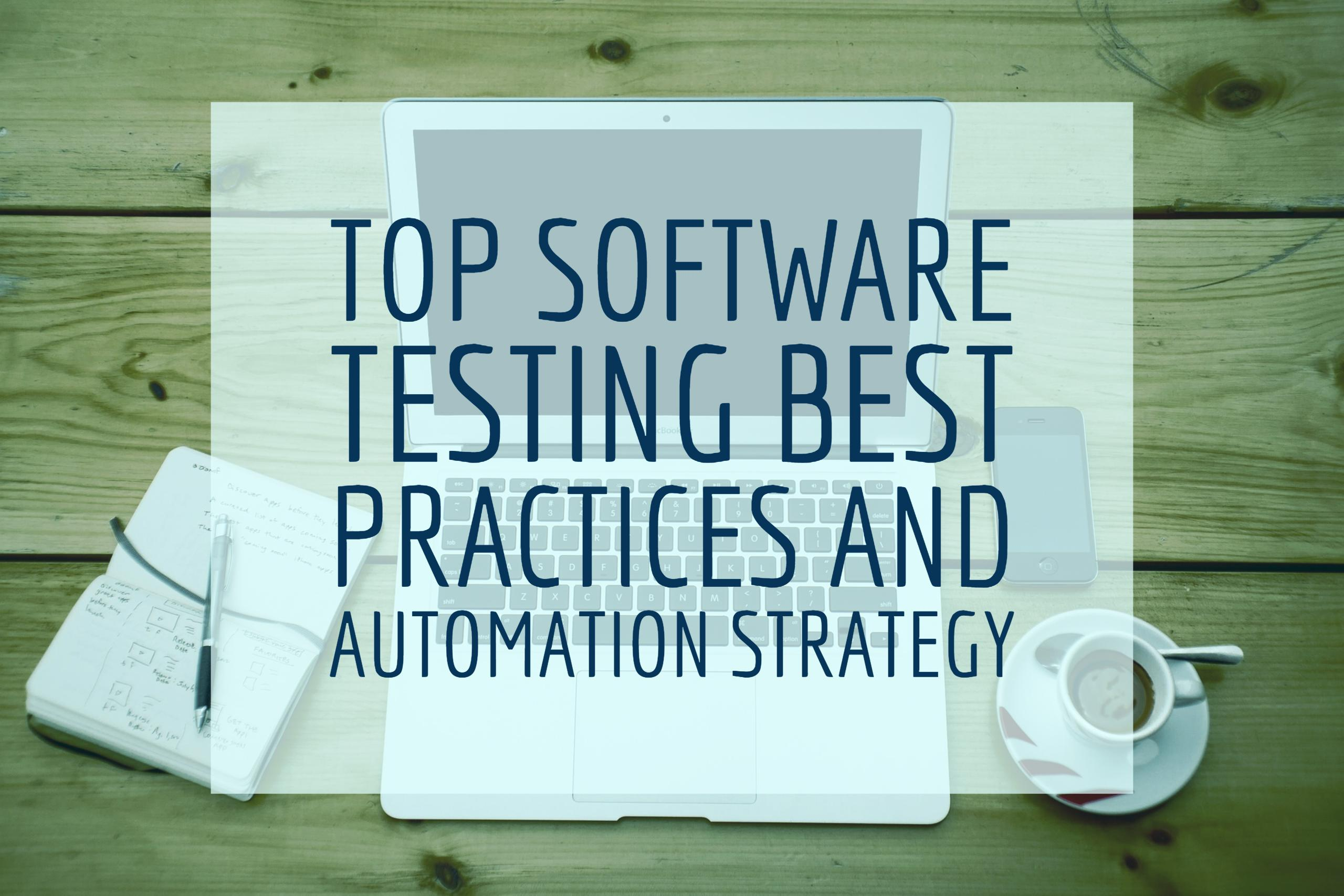 Top Software Testing Best Practices and Automation Strategy